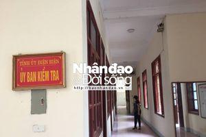 Trường hợp 'thăng tiến' của Bí thư xã Nà Hỳ - huyện Nậm Pồ (Điện Biên): Ủy ban Kiểm tra Tỉnh ủy Điện Biên vào cuộc...