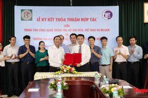 Trung tâm Công nghệ thông tin – Bộ VHTTDL và Đại học Công nghệ ký kết thỏa thuận hợp tác