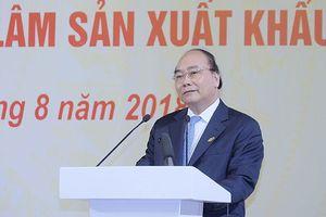 Thủ tướng: Phải xây dựng được thương hiệu sản phẩm gỗ Việt Nam