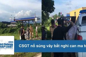Clip: Toàn cảnh vụ nổ súng vây bắt nghi can ma túy của CSGT Quảng Ninh