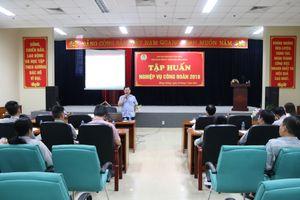 Công đoàn Công ty Nhiệt điện Mông Dương tập huấn nâng cao kỹ năng tổ chức, nghiệp vụ công đoàn