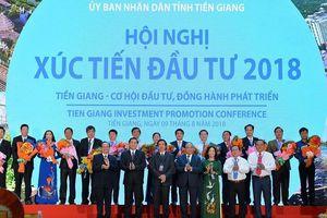 Hội nghị Xúc tiến đầu tư tỉnh Tiền Giang năm 2018: 'Một Tiền Giang mới đang sẵn sàng bứt phá vươn lên'