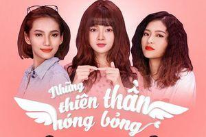 'Hotgirl ảnh thẻ' Lan Hương đảm nhận vai chính trong web-series Những Thiên Thần Nóng Bỏng