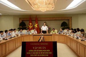 VPCP triển khai Quyết định của Thủ tướng về gửi, nhận văn bản điện tử