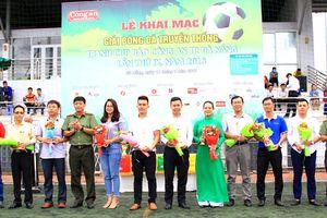 Khai mạc giải bóng đá truyền thống Báo Công an TP Đà Nẵng: Căng thẳng ngay loạt trận đầu tiên