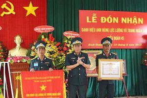 Tiểu đoàn 45 đón nhận danh hiệu Anh hùng lực lượng vũ trang nhân dân