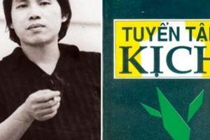 Cắt nghĩa sự hấp dẫn của kịch Lưu Quang Vũ sau 30 năm tác giả đi xa