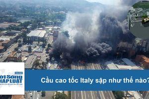 Video cầu cao tốc Italy sập như thế nào?