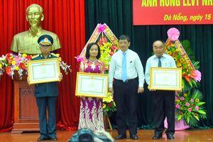 Ba cá nhân ở Đà Nẵng được trao và truy tặng danh hiệu Anh hùng LLVTND