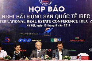 Việt Nam đăng cai tổ chức Hội nghị Bất động sản quốc tế - IREC 2018