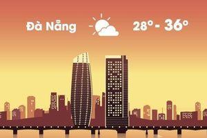Thời tiết ngày 19/8: Đà Nẵng nóng 36 độ C, Sài Gòn có mưa lớn