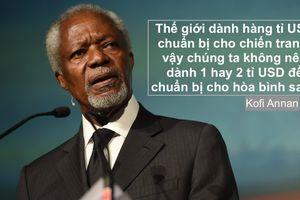 Những câu nói 'để đời' của cựu Tổng thư ký Liên Hợp Quốc Kofi Annan