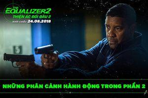 'The Equalizer: Thiện ác đối đầu 2' trở lại với 'đặc sản' bạo lực