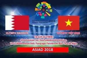 Olympic Việt Nam vs Olympic Bahrain [Bình luận trước trận]: Quyết thắng
