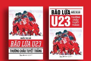 Bật mí những câu chuyện xúc động về các cầu thủ U23 Việt Nam