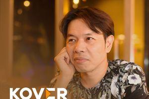 Thái Hòa: '2 năm qua, tôi không có thu nhập, phải xài tiền tiết kiệm'