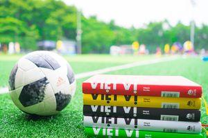'Bóng đá như cuộc đời, có bóng tối, có vẻ đẹp riêng'