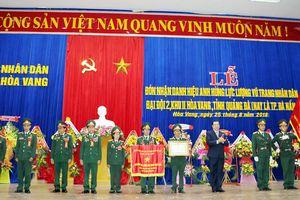 Đại đội 2 - Khu II Hòa Vang đón nhận danh hiệu Anh hùng LLVTND