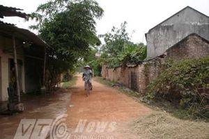 Kỳ lạ ngôi làng ở Bắc Giang 10 năm không nuôi được vật 4 chân