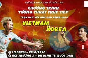 Nhiều trường đại học đầu tư màn hình LED cỡ lớn cho sinh viên cổ vũ U.23 Việt Nam tại bán kết ASIAD