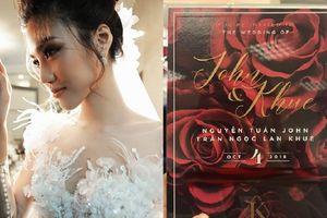 Rò rỉ thiệp cưới của Lan Khuê và người yêu đại gia John Tuấn Nguyễn