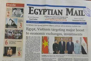 Tuần báo tiếng Anh lâu đời nhất Trung Đông đánh giá cao hội đàm thượng đỉnh Việt Nam - Ai Cập