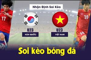 Soi kèo U23 Việt Nam vs U23 Hàn Quốc: Liệu có xuất hiện 'siêu dự bị'?
