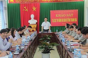 Đoàn đại biểu Quốc hội tỉnh Thanh Hóa làm việc tại Cục Thi hành án dân sự