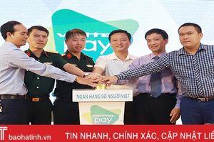 Ra mắt dịch vụ Viettel Pay - ngân hàng số tại Hà Tĩnh