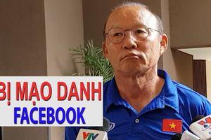 Bị mạo danh trên mạng xã hội, HLV Park chính thức tuyên bố thế này