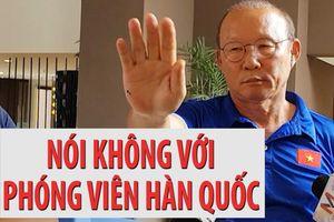 HLV Park 'cấm cửa' truyền thông Hàn Quốc, chỉ trả lời phóng viên Việt Nam
