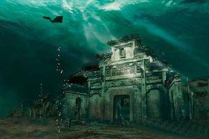 Shicheng - Thành phố 'Atlantis phương Đông' dưới đáy hồ huyền bí