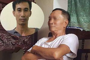Bố nghi phạm sát hại 2 vợ chồng ở Hưng Yên: 'Chục ngày nay, nó vẫn ở nhà với vợ con'