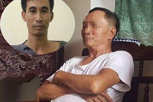 Bố nghi phạm giết 2 vợ chồng ở Hưng Yên sốc khi nhận hung tin