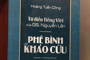 Tái bản sách 'Từ điển tiếng Việt của GS. Nguyễn Lân-Phê bình và khảo cứu'