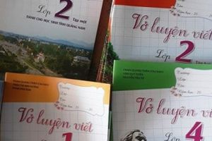 Vở luyện viết 'độc lạ' dành riêng cho học sinh Quảng Nam (?)