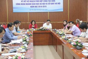 Ký kết phối hợp công tác giữa Công đoàn ngành Giáo dục Hà Nội và Sở GD&ĐT Hà Nội