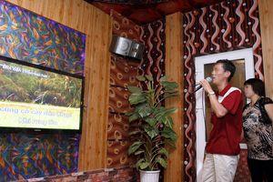 Sẽ gắn 'bọ' theo dõi đầu karaoke?