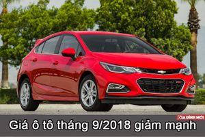 Giá ô tô tháng 9/2018: Chervolet, Ford, Toyota giảm giá mạnh
