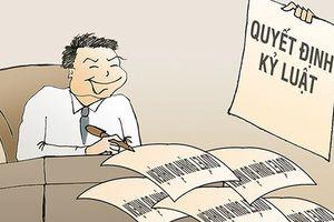Vi phạm trong công tác cán bộ: Khó xử lý vì thiếu chế tài?