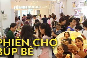 Đi chợ búp bê lần đầu tiên tổ chức tại Sài Gòn