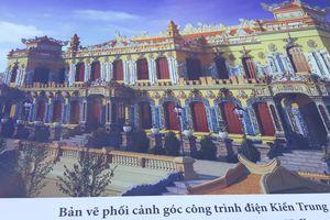Phục hồi Điện Kiến Trung của triều Nguyễn