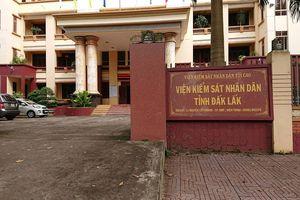 Viện KSND tỉnh Đắk Lắk làm thất thoát tiền tỷ