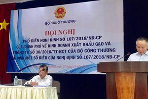 Hội nghị phổ biến Nghị định số 107/2018/NĐ-CP của Chính phủ về kinh doanh xuất khẩu gạo và các văn bản hướng dẫn thi hành Nghị định