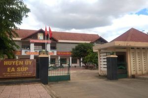 Đắk Lắk: Kỷ luật Trưởng Ban tổ chức huyện ủy Ea Súp