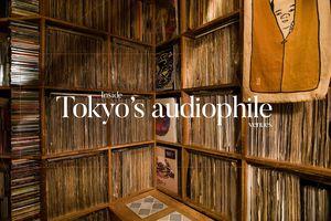 Bên trong những 'điểm hẹn' audiophile ở Tokyo (kỳ 1)