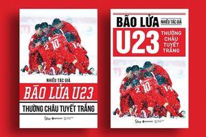 Cuốn sách đầu tiên viết về đội tuyển bóng đá U23 Việt Nam