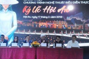 Ra mắt chương trình nghệ thuật biểu diễn thực cảnh lớn nhất Việt Nam tại Hội An