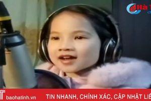 Bé gái Hà Tĩnh hát 'ngọt như mía' dậy sóng cộng đồng mạng