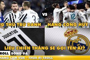 Biếm họa 24h: Thế giới nghiêng ngả vì đại chiến Juventus-Real Madrid